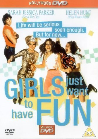 Girls Just Want to Have Fun Movie Poster