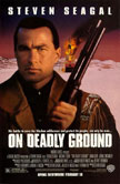 On Deadly Ground Movie Poster