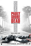 Pauly Shore Is Dead Movie Poster