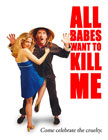 All Babes Want to Kill Me Movie Poster