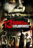 13 Hours in a Warehouse Movie Poster