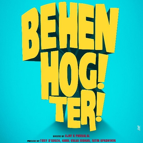 Behen Hogi Teri (2017) First Look Poster