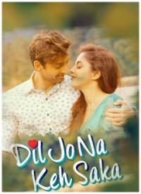 Dil Jo Na Keh Saka (2017) First Look Poster