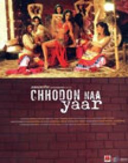 Chhodon Naa Yaar (2007) - Hindi