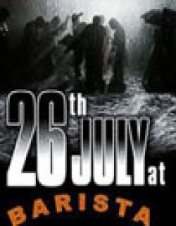 26th July at Barista (2008)