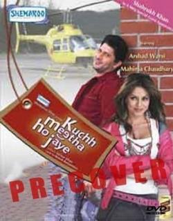 Kuchh Meetha Ho Jaye (2005) - Hindi