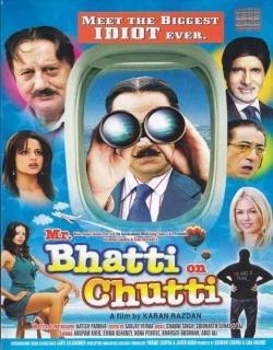 Mr. Bhatti On Chutti (2012) - Hindi