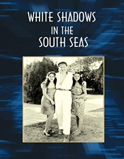 White Shadows in the South Seas Movie Poster
