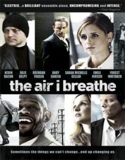 The Air I Breathe (2007) - English