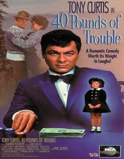 40 Pounds of Trouble (1962)