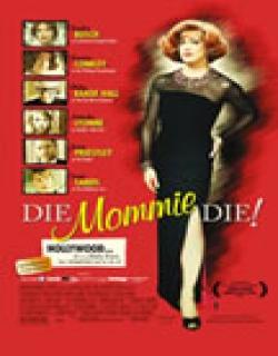 Die, Mommie, Die! (2003) - English