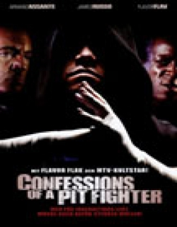 Confessions of a Pit Fighter (2005) - English