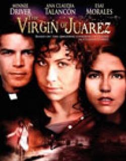 The Virgin of Juarez (2006) - English