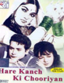 Hare Kanch Ki Chooriyan (1967) - Hindi
