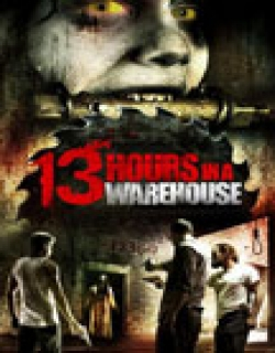 13 Hours in a Warehouse (2008) - English