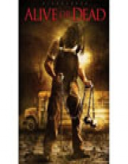 Alive or Dead (2008)