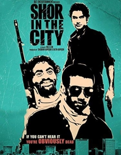 Shor In The City (2011) - Hindi