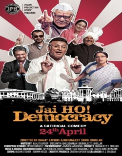 Jai Ho! Democracy (2015) - Hindi
