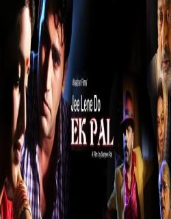 Jee Lene Do Ek Pal (2016) - Hindi
