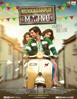 Mukkadarpur Ka Majnu (2017) - Hindi
