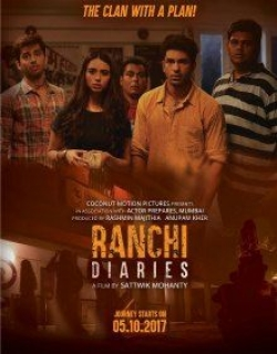Ranchi Diaries (2017) Movie Trailer