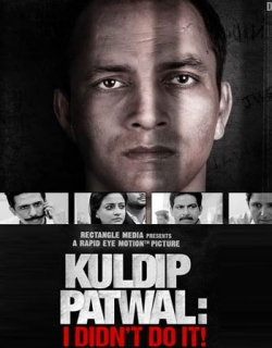 Kuldip Patwal: I Didn't Do It ! (2018) - Hindi