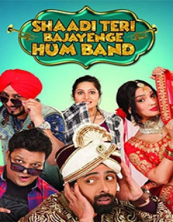 Shaadi Teri Bajayenge Hum Band (2018) First Look Poster