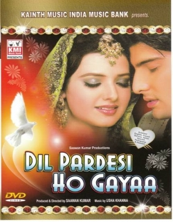 Dil Pardesi Ho Gayaa (2003)