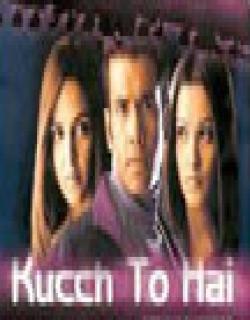 Kucch To Hai (2003) - Hindi