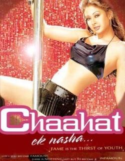 Chaahat Ek Nasha (2005)
