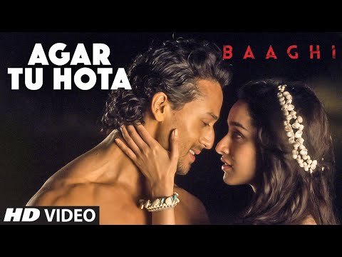 Agar Tu Hota Video Song | BAAGHI