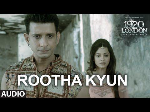 Rootha Kyun Full Song | 1920 LONDON