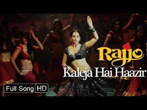 Kaleja Hai Haazir - Kangana Ranaut - Rajjo
