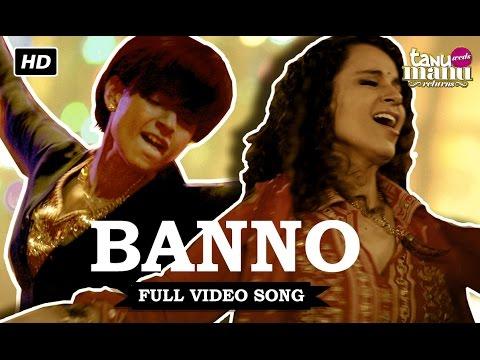 Banno   Full Video Song   Tanu Weds Manu Returns   Kangana Ranaut, R. Madhavan