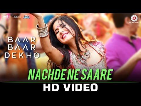 Nachde Ne Saare - Baar Baar Dekho