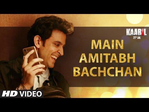 Kaabil - Main Amitabh Bachchan | Hrithik Roshan