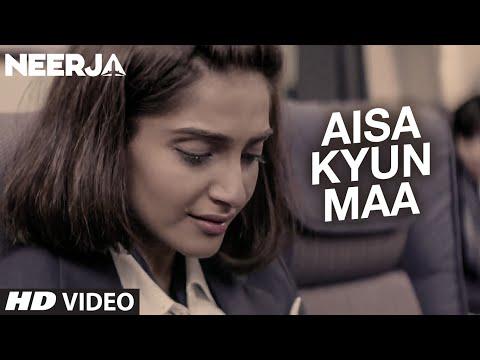 AISA KYUN MAA Video Song   NEERJA   Sonam Kapoor   Prasoon Joshi   T-Series