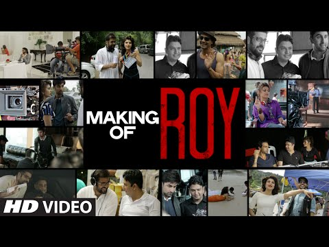 Making of ROY (Full Video) | Arjun Rampal, Ranbir Kapoor, Jacqueline Fernandez