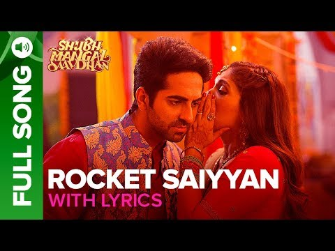 Rocket Saiyyan - Full Song With Lyrics | Shubh Mangal Saavdhan | Ayushmann Khuranna & Bhumi Pednekar