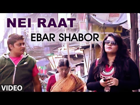 Nei Raat Video Song | Ebar Shabor