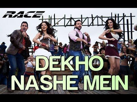Race - Dekho Nashe Mein (Full Song) Official - HQ
