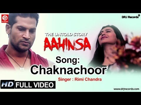 Chaknachoor Full Video Song | Aahinsa The untold Story | Rimi Chandra