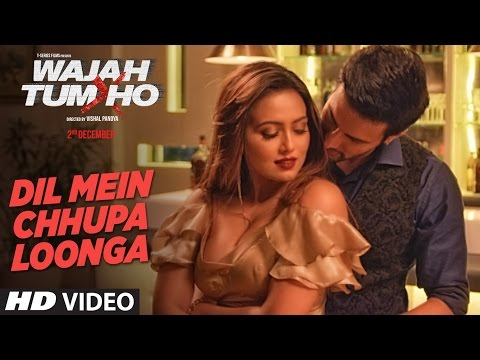 Dil Mein Chhupa Loonga Video Song | Wajah Tum Ho