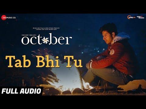 Tab Bhi Tu - Full Audio | October | Varun Dhawan & Banita Sandhu | Rahat Fateh Ali Khan | Anupam Roy