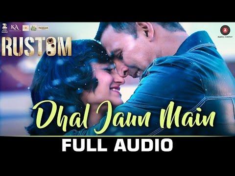 Dhal Jaun Main Full Audio | Rustom