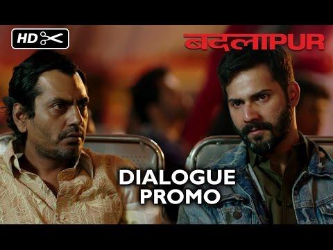 Badlapur | Dialogue Promo 25 | Varun Dhawan, Nawazuddin Siddiqui, Huma Qureshi