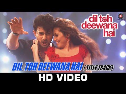 Dil Toh Deewana Hai - Title Track