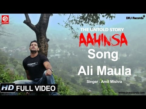 Ali Maula Full Video Song | Aahinsa The Untold Story | Amit Mishra