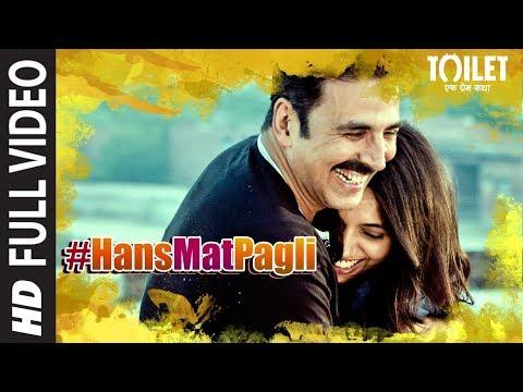 Hans Mat Pagli (Duet) Full Video   Toilet- Ek Prem Katha   Akshay Kumar, Bhumi   Sonu Nigam, Shreya