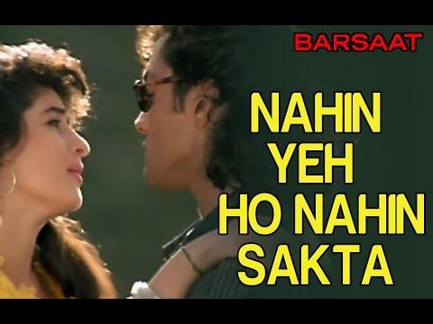 Sizzling Romantic Song - Nahin Yeh Ho Nahin Sakta- Barsaat